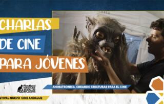 Cahrlas de cine para jóvenes, con Javier Coronillas: animatrónica, creando criaturas para el cine